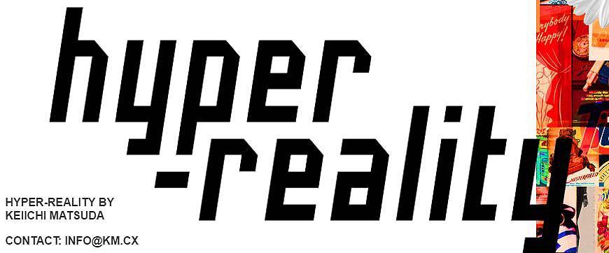 Hyper Reality von Keiichi Matsuda: Da ist sie – unsere Zukunft