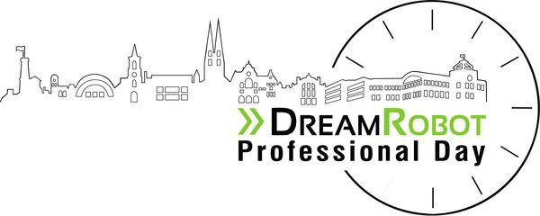 Recap: 1. DreamRobot Professional Day