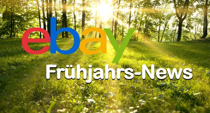 eBay Seller Update Frühjahr 2018: Bilderrichtlinie, Gebühren, Kategorien, eBay plus …