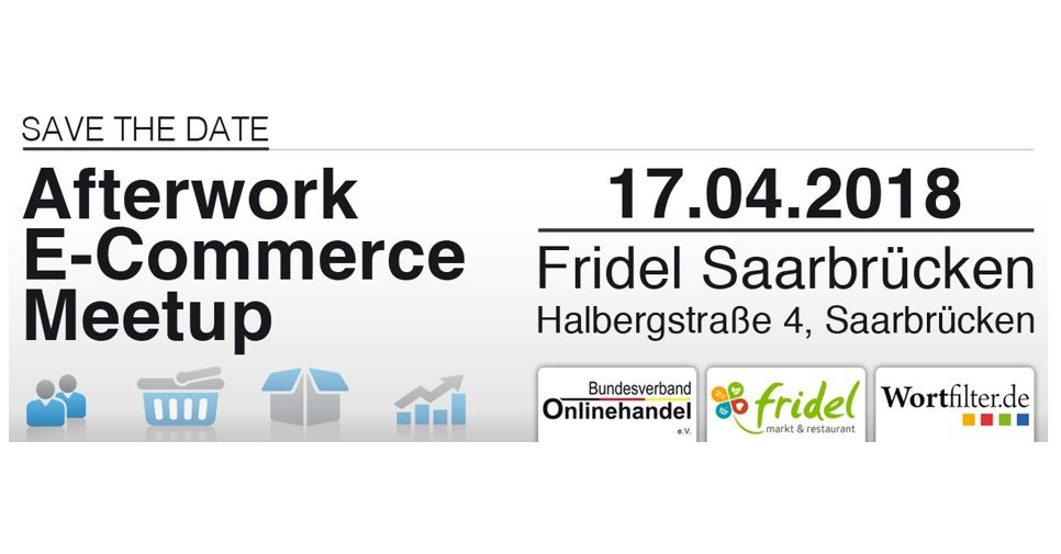 17. April: Afterwork e-commerce Meetup in Saarbrücken