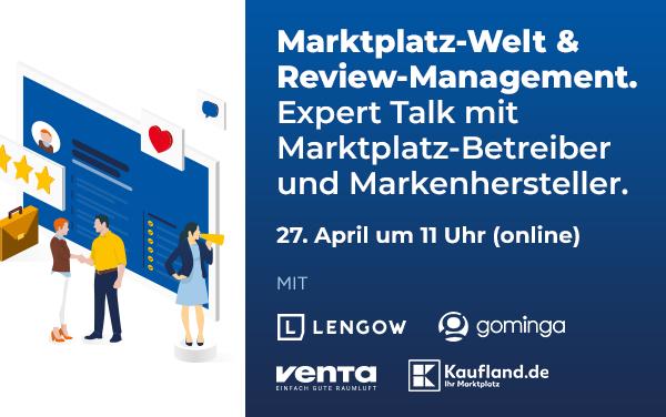 Marktplatz-Welt & Review-Management: Expert Talk mit Marktplatzbetreiber und Markenhersteller am 27.04.! [Werbung]