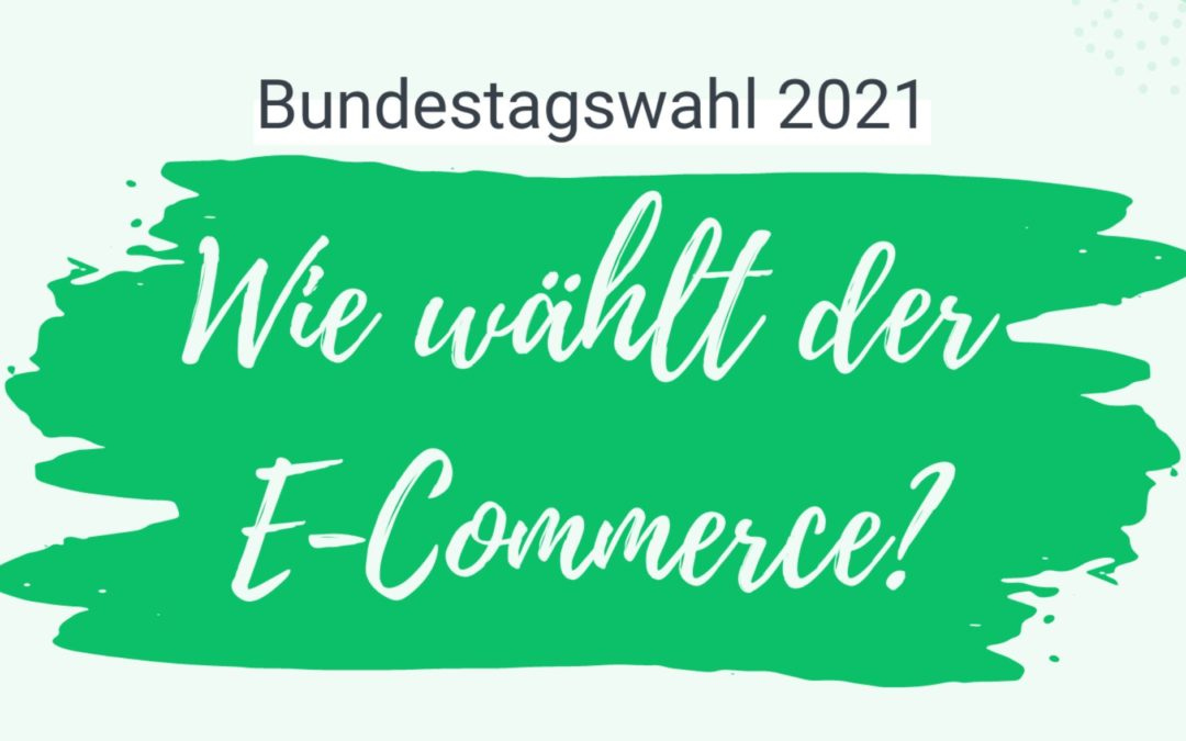 Sonntagsfrage: Wie würde die Wahl ausgehen, wenn nur E-Commerce-Händler:innen wählen dürften